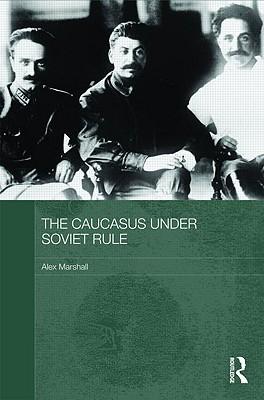 The Caucasus Under Soviet Rule