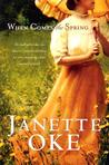 When Comes the Spring by Janette Oke