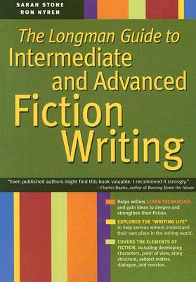 The Longman Guide To Intermediate And Advanced Fiction Writing by Sarah Stone