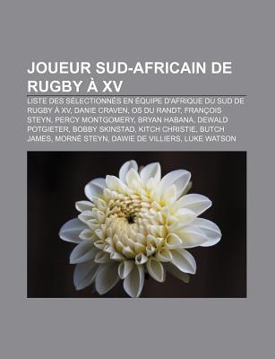 Joueur Sud-Africain de Rugby a XV: Liste Des Selectionnes En Equipe D'Afrique Du Sud de Rugby a XV, Danie Craven, OS Du Randt, Francois Steyn