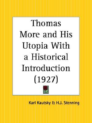 Thomas More and His Utopia with a Historical Introduction