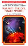 War with the Evil Power Master (Choose Your Own Adventure, #37)