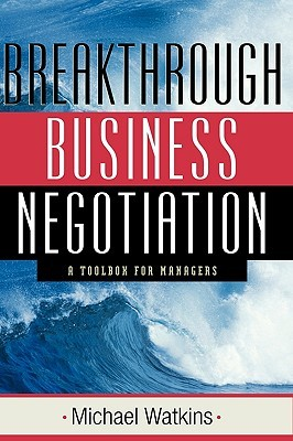 Breakthrough Business Negotiation: A Toolbox for Managers (ePUB)