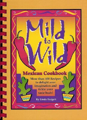 Mild to Wild Mexican Cookbook