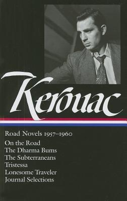 Road Novels 1957–1960: On the Road / The Dharma Bums / The Subterraneans / Tristessa / Lonesome Traveler / Journal Selections
