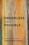 Dreamless and Possible: Poems New and Selected