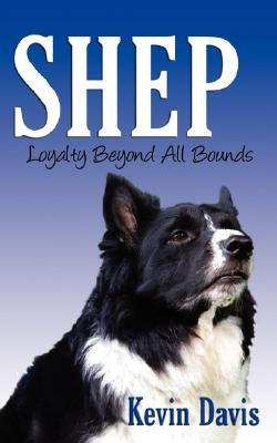 Shep Loyalty Beyond All Bounds by Kevin A. Davis