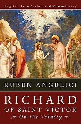 Richard of Saint Victor, on the Trinity: English Translation and Commentary