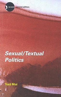 Sexual / Textual Politics by Toril Moi