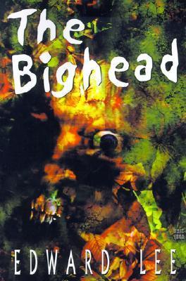 The Bighead by Edward Lee
