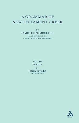 A Grammar of New Testament Greek: Volume 3: Syntax