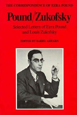 Pound/Zukofsky: Selected Letters