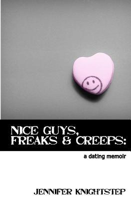Nice guys freaks and creeps a dating memoir