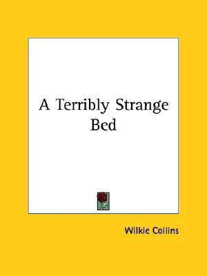 A Terribly Strange Bed
