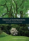 Trees of Inspiration: Sacred Trees and Bushes of Ireland