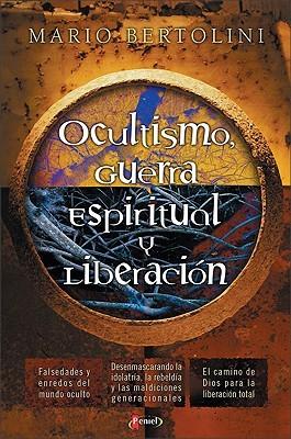 Ocultismo, Guerra Espiritualy y Liberacion = Occultism, Spiritual Warfare and Liberation