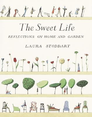 The Sweet Life: Reflections on Home and Garden