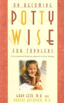 On Becoming Pottywise for Toddlers by Gary Ezzo