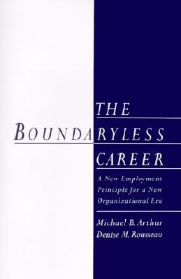 The Boundaryless Careers: A New Employment Principal for a New Organizational Era