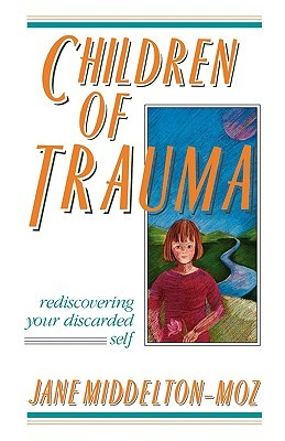 children-of-trauma-rediscovering-your-discarded-self