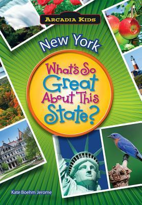 New York: What's So Great about This State