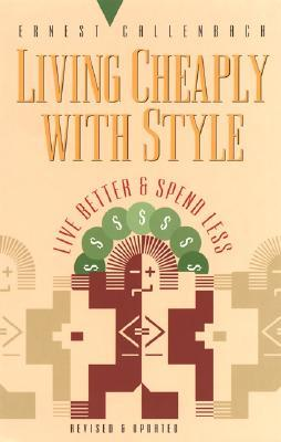 Living Cheaply with Style by Ernest Callenbach