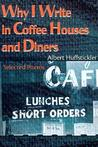 Why I Write in Coffee Houses and Diners: Selected Poems