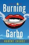 Burning Garbo: A Nina Zero Novel (Nina Zero Novels, #3)