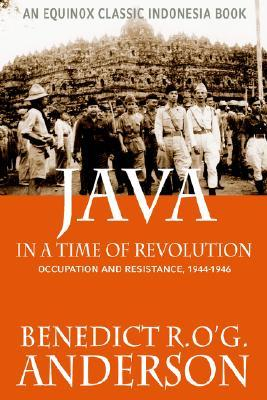 Java in a Time of Revolution by Benedict Anderson