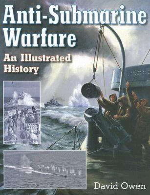 Anti-Submarine Warfare: An Illustrated History