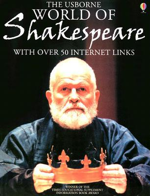 The Usborne Internet-Linked World of Shakespeare!
