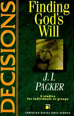 Decisions: Finding God's Will : 6 Studies for Individuals or Groups With Leader's Notes (Christian Basics Bible Studies Series)