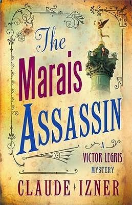 The Marais Assassin by Claude Izner