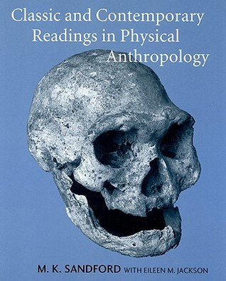 Classic and Contemporary Readings in Physical Anthropology