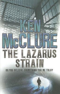 The Lazarus Strain by Ken McClure