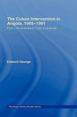 The Cuban Intervention in Angola, 1965-1991
