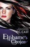 Elphame's Choice by P.C. Cast