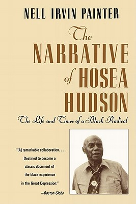The Narrative of Hosea Hudson: The Life and Times of a Black Radical