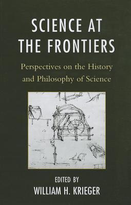 Science at the Frontiers: Perspectives on the History and Philosophy of Science