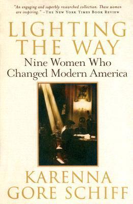Lighting the Way: Nine Women Who Changed Modern America