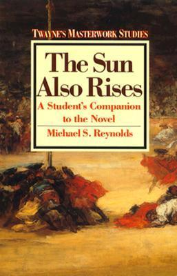 The Sun Also Rises: A Novel of the Twenties