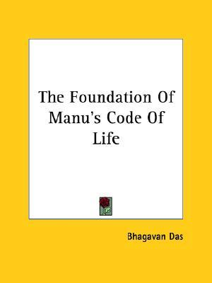 The Foundation of Manu's Code of Life