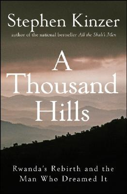 A Thousand Hills by Stephen Kinzer