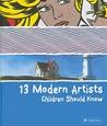 13 Modern Artists Children Should Know by Brad Finger