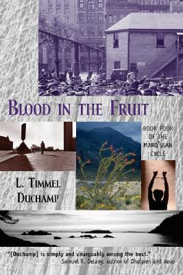 Blood in the Fruit by L. Timmel Duchamp