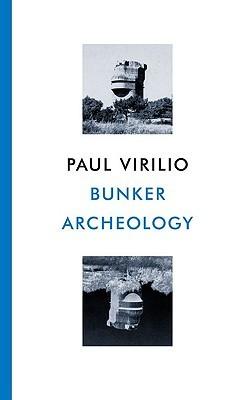 Bunker Archaeology by Paul Virilio