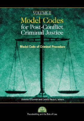 Model Codes for Post-Conflict Criminal Justice, Volume II: Model Code of Criminal Procedure [With CD]