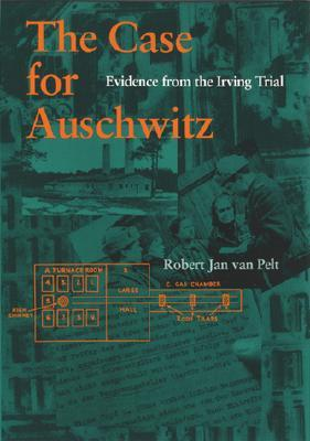 The Case for Auschwitz: Evidence from the Irving Trial