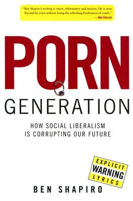 porn-generation-how-social-liberalism-is-corrupting-our-future