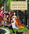 The British Museum Medieval Love Poetry